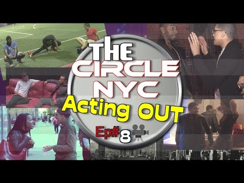 #108: The CIRCLE NYC -  [Acting OUT] **A MUST WATCH**