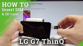 How to Insert Nano SIM and Micro SD in LG G7 ThinQ - Set Up SIM & SD |HardReset.Info