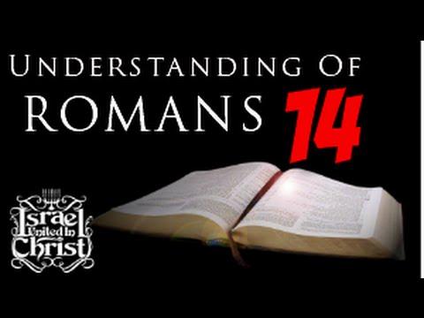 The Israelites: Understanding of Romans 14
