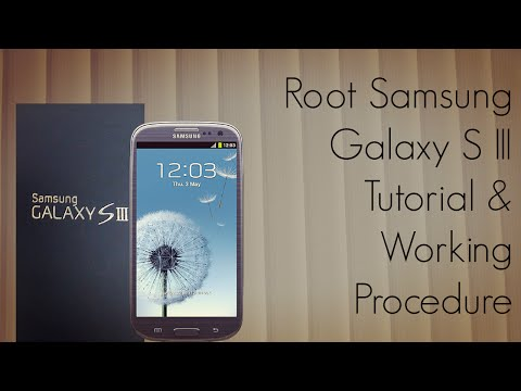 Root Samsung Galaxy S III S3 Tutorial & Working Procedure