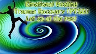 download lagu Trauma Recovery Emotional Healing Let Go Of The Past gratis