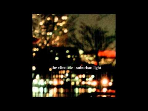 The Clientele - From A Window