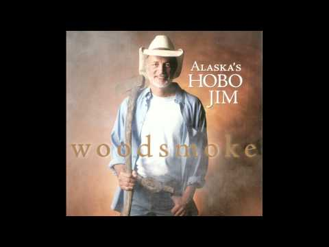 Alaska's Hobo Jim - Woodsmoke