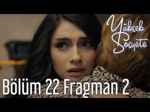 Yüksek Sosyete 22. Bölüm 2. Fragman
