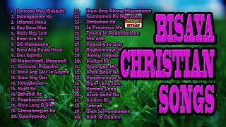 Bisaya Christian Songs With Lyrics Non Stop 2019 Collection