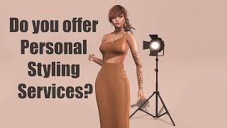 Do you offer Personal Styling Services in Second Life ?