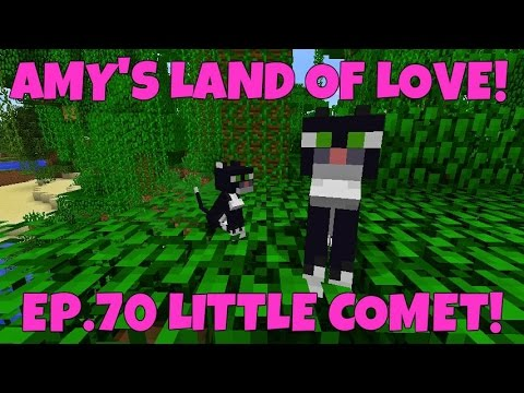 Amy's Land Of Love! Ep.70 Little Comet!