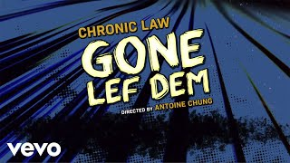 Chronic Law - Gone Lef Dem (Official Lyric Video)