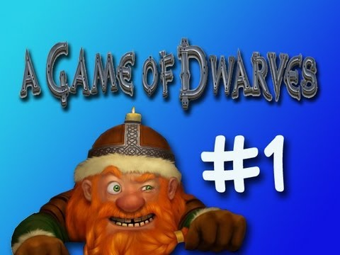 A Game of Dwarves Part 1 - David Gets Very Angry