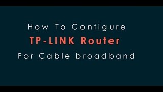 How To Setup TP-Link Router For Cable Broadband with Static IP (PMPL,Alliance,Siti)