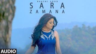 Sara Zamana: Raashi Sood (Full Audio Song) Navi Ferozepur Wala | HIten | Latest Punjabi Songs 2018