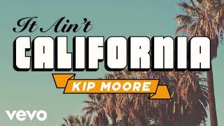 Kip Moore It Ain 39 T California Audio