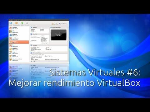 Sistemas Virtuales #6: Mejorar el rendimiento en VirtualBox