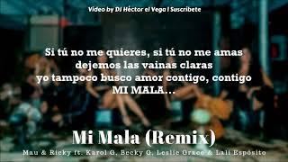 Mi Mala Remix Karol G Becky G Leslie Grace Lali Mau Ricky Letra Lyrics