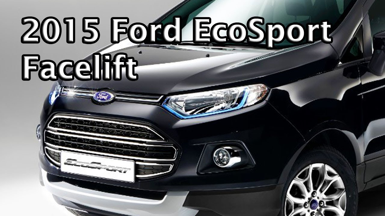 New 2015 Ford EcoSport (Facelift) - YouTube