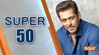 Super 50 : NonStop News | January 17, 2019