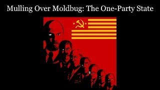 Mulling Over Moldbug: The-One Party State