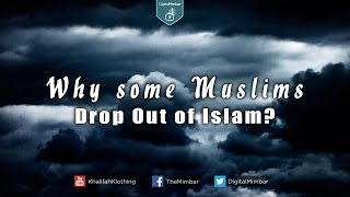 Why Some Muslims Drop Out of Islam?