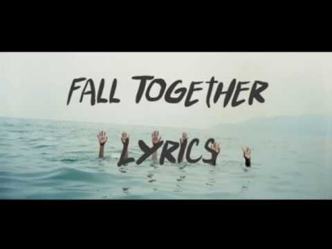Fall Together ( Lyrics Video ) - The Temper Trap