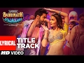 Badri Ki Dulhania (Lyrical Video) Varun, Alia, Tanishk, Neha,Monali,Ikka |