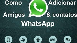 Como Adicionar Contatos no WhatsApp - Adicionar Pessoas no Whats App