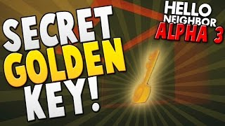 SECRET GOLDEN KEY + EXPLORING SECOND FLOOR! ~ Hello Neighbour / Hello Neighbor Alpha 3 Gameplay ~