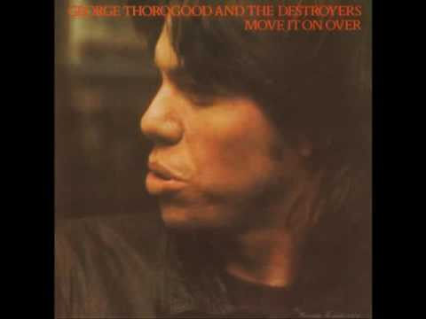 George Thorogood & The Destroyers - Cocaine blues - It wasn´t me - That same thing - So much trouble