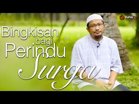 Ceramah SIngkat: Bingkisan Bagi Perindu Surga - Ustadz Abdullah Taslim, MA.