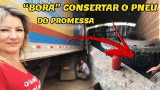 """""""BORA"""" CONSERTAR O PNEU DO PROMESSA"""