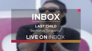 download lagu Last Child - Bernafas Tanpamu Inbox Karnaval Indramayu gratis