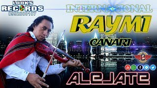 ALEJATE  ► Raymi  Cañari 2018 - 2019 ♪♫ LOOKSRECORDS®► OFFICIAL VIDEO CLIPS ♪♫