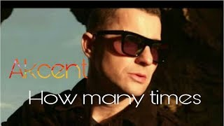 Akcent- How many times