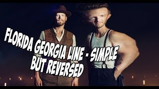 Download Lagu Florida Georgia Line - Simple but REVERSED Gratis STAFABAND