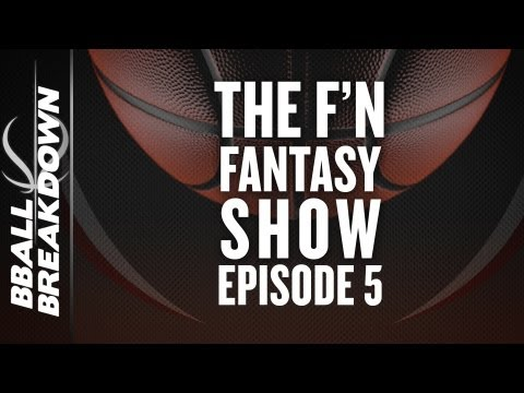 The NBA F'n Fantasy Show Episode 5