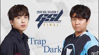 [2019 GSL S2] Code S Finals Trap vs Dark