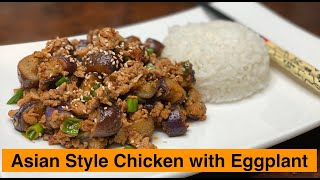 Better than Takeout Self Quarantined Cooking | ASIAN STYLE CHICKEN WITH EGGPLANT | Show Me The Curry