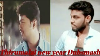 Thirumalai new year Dubsmash by Arul