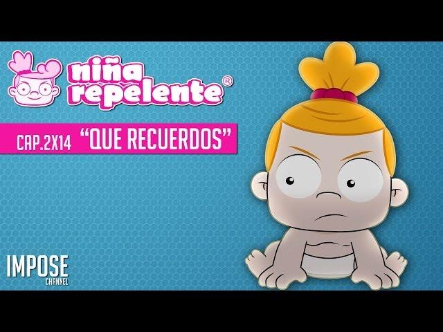 NIÑA REPELENTE CAPITULO 14 SEGUNDA TEMPORADA   QUE RECUERDOS