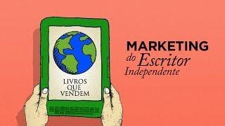 Marketing do Escritor Independente - Livros Que Vendem