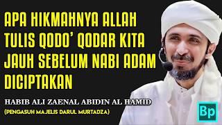 Kenapa Nasib Kita Ditulis Sejak Dulu - Habib Ali Zaenal Abidin Al Hamid