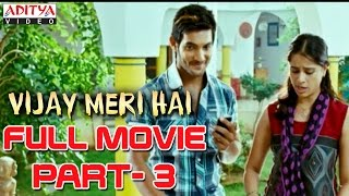 Vijay Meri Hai Hindi Full Movie Part 3/13 - Aadi, Saanvi