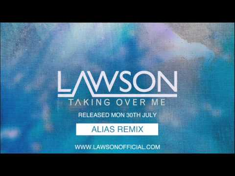 Lawson - Taking Over Me (alias Remix) video