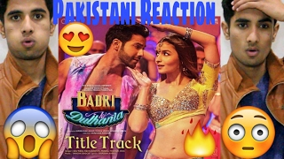 Pakistani Reaction To Badri Ki Dulhania Title Track Varun Alia Tanishk Neha Monali Ikka