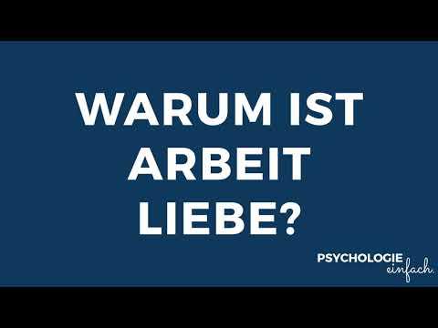 Warum Arbeit Liebe Und Liebe Arbeit Ist | psychologie-einfach.de
