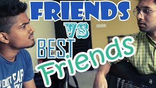 Bengali Friends VS BEST FRIENDS