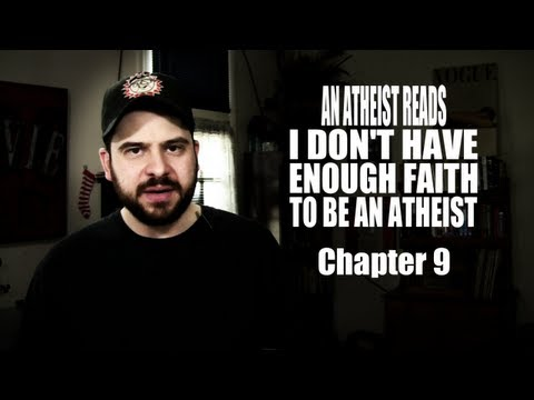 An Atheist Reads I Don't Have Enough Faith to Be an Atheist: Chapter 9