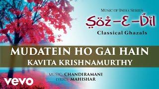 Mudatein Ho Gai Hain - Soz-E-Dil | Kavita Krishnamurthy | Classical Ghazal | Official Song