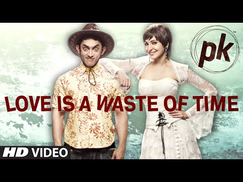Exclusive: 'love Is A Waste Of Time' Video Song | Pk | Aamir Khan | Anushka Sharma | T-series video