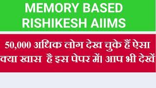 Memory base AIIMS RISHIKESH 20 JULY PAPER