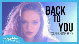 Download Lagu Selena Gomez - Back To You - from 13 Reasons Why | Sapphire Gratis STAFABAND